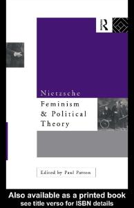 Nietzsche, Feminism and Political Theory