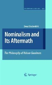 Nominalism and Its Aftermath: The Philosophy of Nelson Goodman