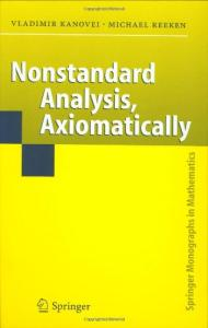 Nonstandard Analysis, Axiomatically (Springer Monographs in Mathematics)