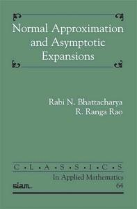 Normal Approximation and Asymptotic Expansions (Clasics in Applied Mathmatics)