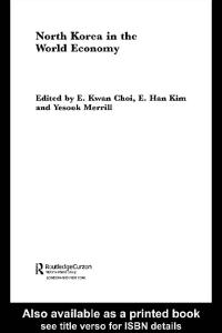 North Korea in the World Economy (Routledge Curzon Advances in Korean Studies, 4)
