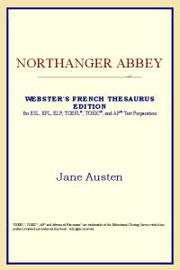 Northanger Abbey (Webster's French Thesaurus Edition)