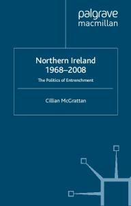 Northern Ireland 1968-2008: The Politics of Entrenchment