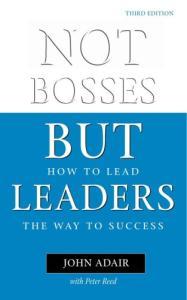 Not Bosses But Leaders: How to Lead the Way to Success