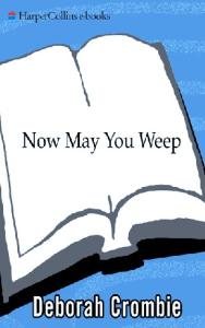 Now May You Weep: A Novel