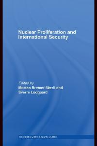 Nuclear Proliferation and International Security (Routledge Global Security Studies)
