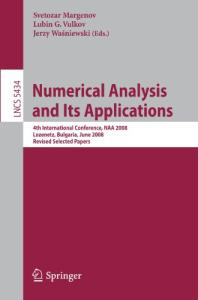Numerical Analysis and Its Applications: 4th International Conference, NAA 2008 Lozenetz, Bulgaria, June 16-20, 2008, Revised Selected Papers (Lecture ... Computer Science and General Issues)