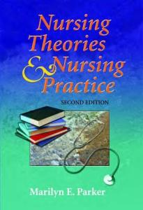 Nursing Theories And Nursing Practice, Second Edition
