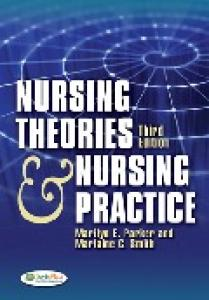 Nursing Theories and Nursing Practice , Third Edition