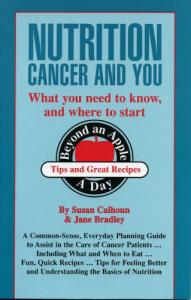 Nutrition, Cancer, & You: What you Need to Know, and Where to Start (For Your Health)