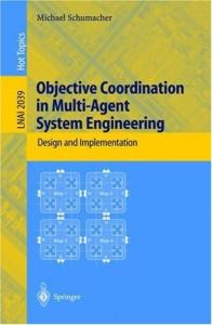 Objective Coordination in Multi-Agent System Engineering - Design and Implementation