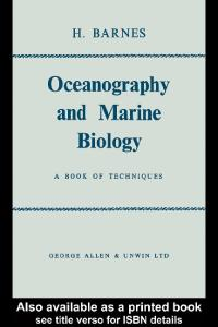 Oceanography And Marine Biology: A Book of Techniques