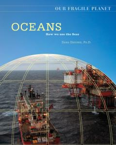 Oceans: How We Use the Seas (Our Fragile Planet)
