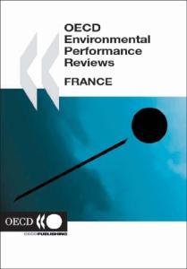 Oecd Environmental Performance Reviews:: France