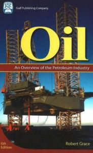 Oil - An Overview of the Petroleum Industry