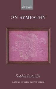 On Sympathy (Oxford English Monographs)