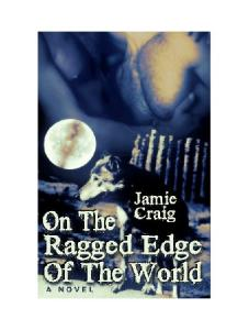 On the Ragged Edge of the World
