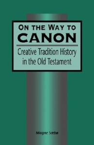 On the Way to Canon: Creative Tradition History in the Old Testament (JSOT Supplement Series)