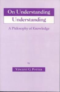 On Understanding Understanding: Philosophy of Knowledge