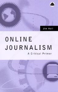 Online Journalism: A Critical Primer