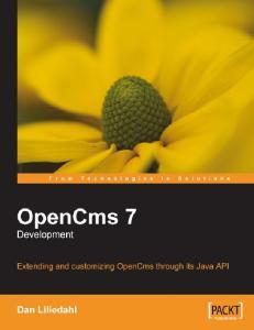 OpenCms 7 Development: Extending and customizing OpenCms through its Java API