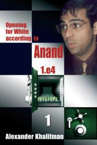 Opening for White according to Anand 1.e4, Volume 1 (Repertoire Books)
