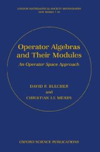 Operator Algebras and Their Modules: An Operator Space Approach