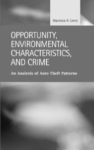 Opportunity, Environmental Characteristics, and Crime: An Analysis of Auto Theft Patterns (Criminal Justice: Recent Scholarship)