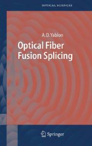 Optical Fiber Fusion Splicing (Springer Series in Optical Sciences)
