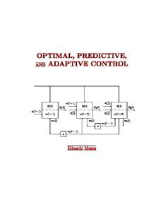 Optimal, Predictive and Adaptive Control