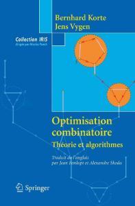 Optimisation combinatoire: Theorie et algorithmes (Collection IRIS) (French Edition)