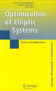 Optimization of elliptic systems: theory and applications