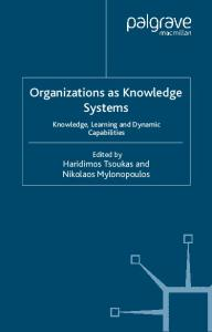 Organizations as Knowledge Systems: Knowledge, Learning and Dynamic Capabilities