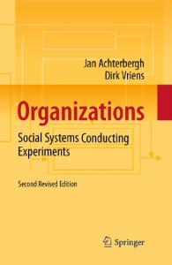 Organizations: Social Systems Conducting Experiments, 2nd Edition