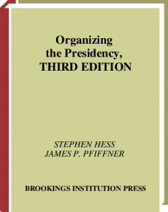 Organizing the Presidency, 3rd Edition