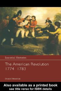 Osprey - Essential Histories 045 -The American Revolution 1774 – 1783
