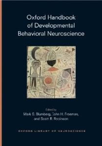 Oxford Handbook of Developmental Behavioral Neuroscience