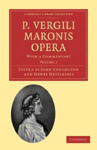 P. Vergili Maronis Opera, Volume 3: With a Commentary (Cambridge Library Collection - Classics)