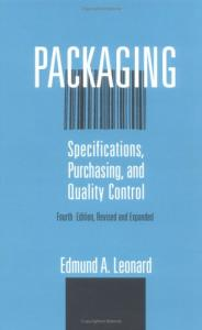 Packaging: Specifications, Purchasing, and Quality Control (Packaging and Converting Technology)