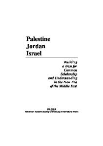 Palestine Jordan Israel: Building a Base for Common Scholarship and Understanding in the New Era of the Middle East (PASSIA Workshop 1997)