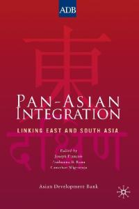 Pan-Asian Integration: Linking East and South Asia