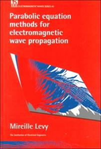 Parabolic equation methods for electromagnetic wave propagation