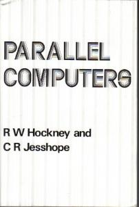 Parallel Computers: Architecture, Programming and Algorithms