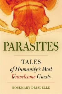 Parasites: Tales of Humanity's Most Unwelcome Guests