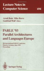 PARLE '93 Parallel Architectures and Languages Europe: 5th International PARLE Conference, Munich, Germany, June 14-17, 1993. Proceedings