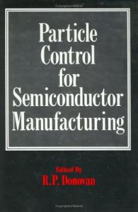 Particle Control for Semiconductor Manufacturing