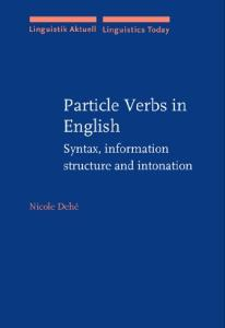 Particle Verbs in English: Syntax, Information Structure and Intonation