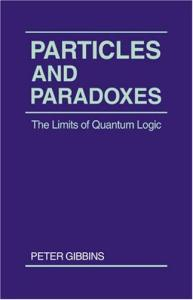 Particles and Paradoxes: The Limits of Quantum Logic
