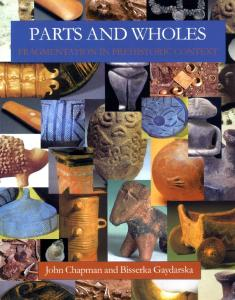 Parts And Wholes: Fragmentation in Prehistoric Context