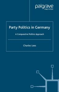 Party Politics in Germany: A Comparative Politics Approach (New Perspectives in German Studies)
